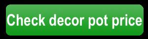 check decor pot price button